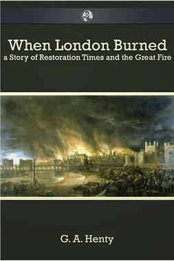 Henty, G. A. - When London Burned, ebook