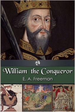 Freeman, E. A. - William the Conqueror, ebook