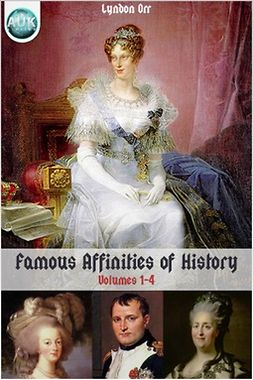 Orr, Lyndon - Famous Affinities of History, ebook