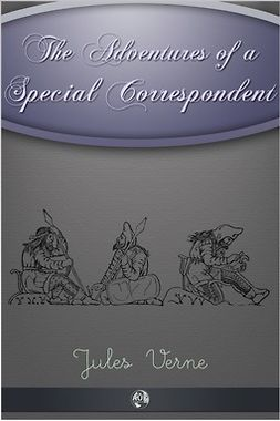 Verne, Jules - The Adventures of a Special Correspondent, ebook