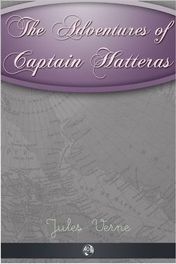 Verne, Jules - The Adventures of Captain Hatteras, ebook
