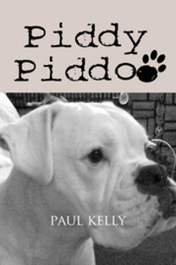 Kelly, Paul - Piddy Piddoo, e-bok