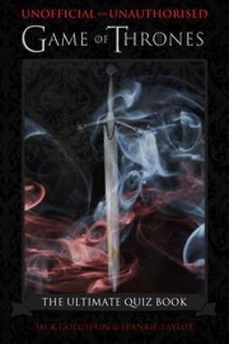 Goldstein, Jack - Game of Thrones - The Ultimate Quiz Book, ebook