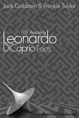 Goldstein, Jack - 101 Amazing Leonardo DiCaprio Facts, ebook