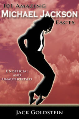 Goldstein, Jack - 101 Amazing Michael Jackson Facts, ebook
