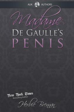 Brennan, Herbie - Madame de Gaulle's Penis, ebook