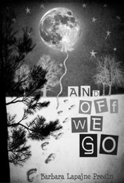 Predin, Barbara Lapajne - And Off We Go, e-bok