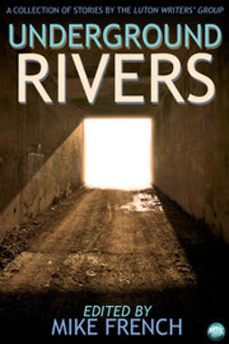 French, Mike - Underground Rivers, ebook