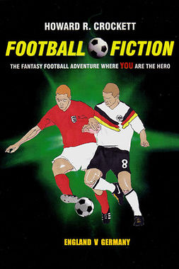 Crockett, Howard R. - Football Fiction: England v Germany, ebook