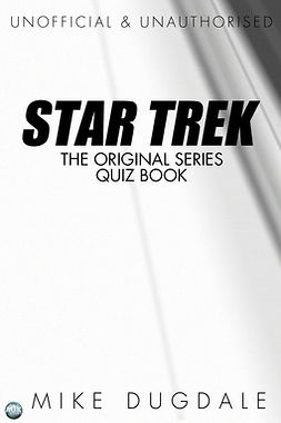 Dugdale, Mike - Star Trek The Original Series Quiz Book, ebook