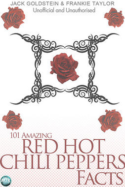 Goldstein, Jack - 101 Amazing Red Hot Chili Peppers Facts, e-bok