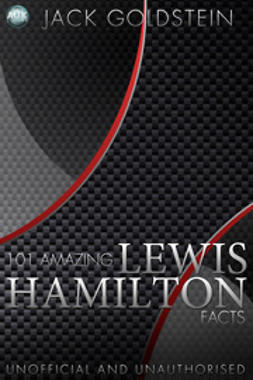 Goldstein, Jack - 101 Amazing Lewis Hamilton Facts, e-kirja