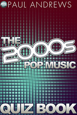 Andrews, Paul - The 2000s Pop Music Quiz, e-bok