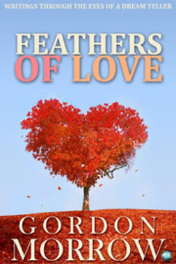 Morrow, Gordon - Feathers of Love, ebook