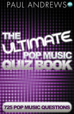 Andrews, Paul - The Ultimate Pop Music Quiz Book, e-bok