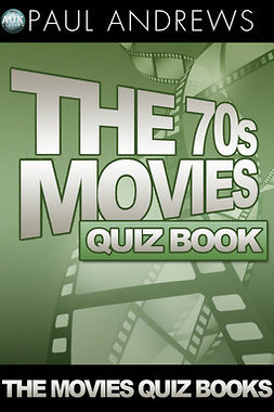 Andrews, Paul - The 70s Movies Quiz Book, ebook