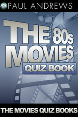 Andrews, Paul - The 80s Movies Quiz Book, ebook