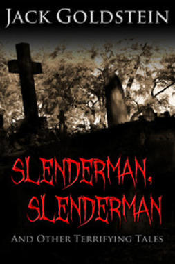 Goldstein, Jack - Slenderman, Slenderman - And Other Terrifying Tales, ebook