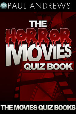 Andrews, Paul - The Horror Movies Quiz Book, ebook