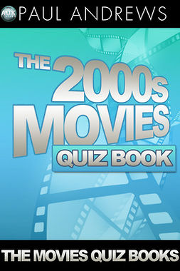 Andrews, Paul - The 2000s Movies Quiz Book, ebook