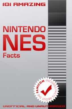 Russell, Jimmy - 101 Amazing Nintendo NES Facts, e-bok