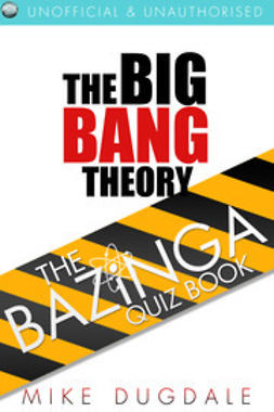Dugdale, Mike - The Big Bang Theory – The Bazinga Quiz Book, e-kirja
