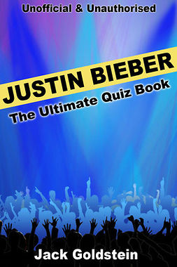 Goldstein, Jack - Justin Bieber - The Ultimate Quiz Book, ebook