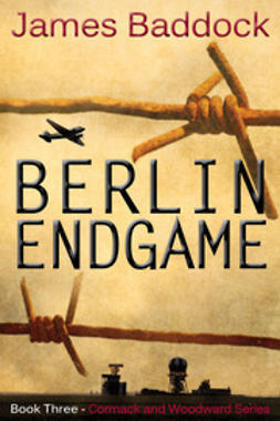 Baddock, James - Berlin Endgame, e-kirja
