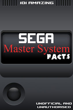 Russell, Jimmy - 101 Amazing Sega Master System Facts, ebook