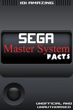 Russell, Jimmy - 101 Amazing Sega Master System Facts, e-kirja
