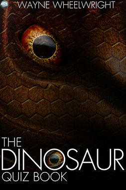 Wheelwright, Wayne - The Dinosaur Quiz Book, ebook