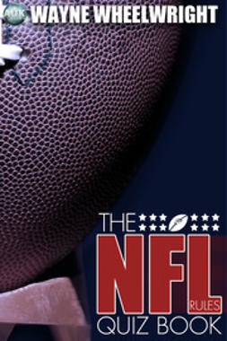 Wheelwright, Wayne - The NFL Rules Quiz Book, ebook
