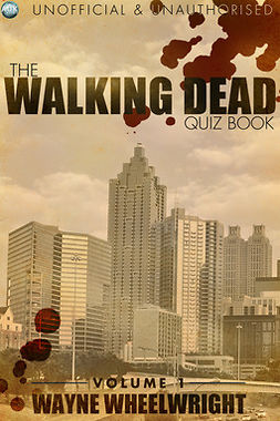 Wheelwright, Wayne - The Walking Dead Quiz Book, ebook