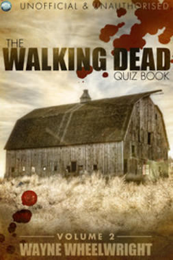 Wheelwright, Wayne - The Walking Dead Quiz Book - Volume 2, ebook