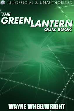 Wheelwright, Wayne - The Green Lantern Quiz Book, ebook