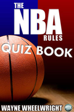 Wheelwright, Wayne - The NBA Rules Quiz Book, e-bok