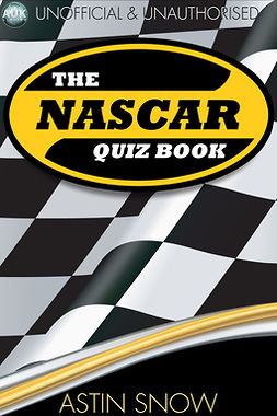Snow, Astin - The NASCAR Quiz Book, ebook