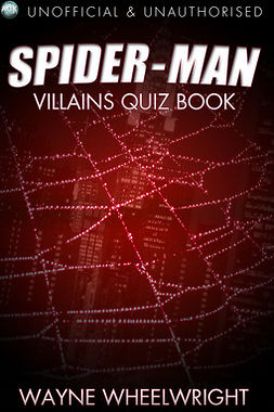 Wheelwright, Wayne - The Spider-Man Villains Quiz Book, ebook