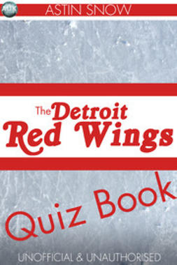Snow, Astin - The Detroit Redwings Quiz Book, ebook