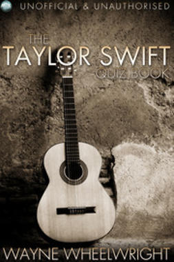 Wheelwright, Wayne - The Taylor Swift Quiz Book, ebook