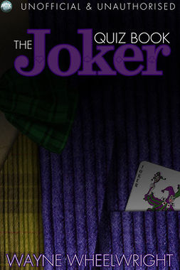 Wheelwright, Wayne - The Joker Quiz Book, e-kirja