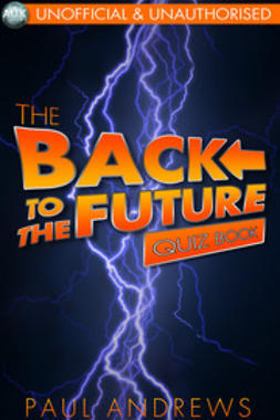 Andrews, Paul - The Back to the Future Quiz Book, e-kirja