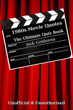 Goldstein, Jack - 1980s Movie Quotes - The Quick Quiz, ebook