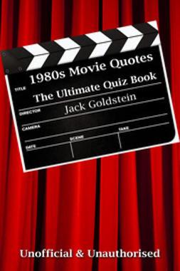 Goldstein, Jack - 1980s Movie Quotes - The Quick Quiz, ebook