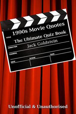 Goldstein, Jack - 1990s Movie Quotes - The Quick Quiz, ebook
