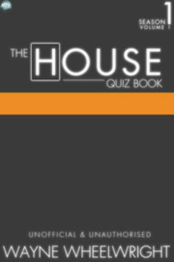 Wheelwright, Wayne - The House Quiz Book Season 1 Volume 1, e-bok