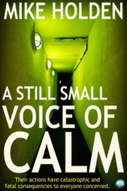 Holden, Mike - A Still Small Voice of Calm, ebook