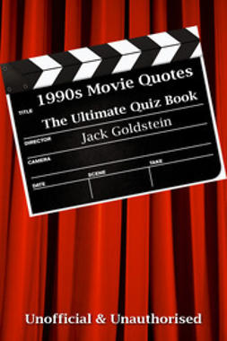 Goldstein, Jack - 1990s Movie Quotes - The Quick Quiz, ebook