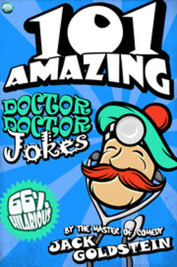 Goldstein, Jack - 101 Amazing Doctor Doctor Jokes, ebook