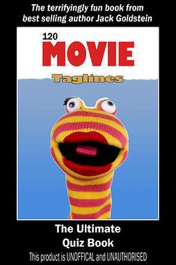 Goldstein, Jack - 120 Movie Taglines - The Ultimate Quiz Book, e-bok